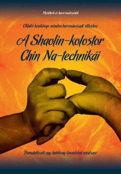 A Shaolin-kolostor Chin Na technikái