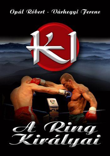 K-1: A ring királyai
